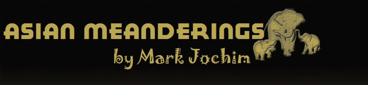 Asian Meanderings by Mark Jochim